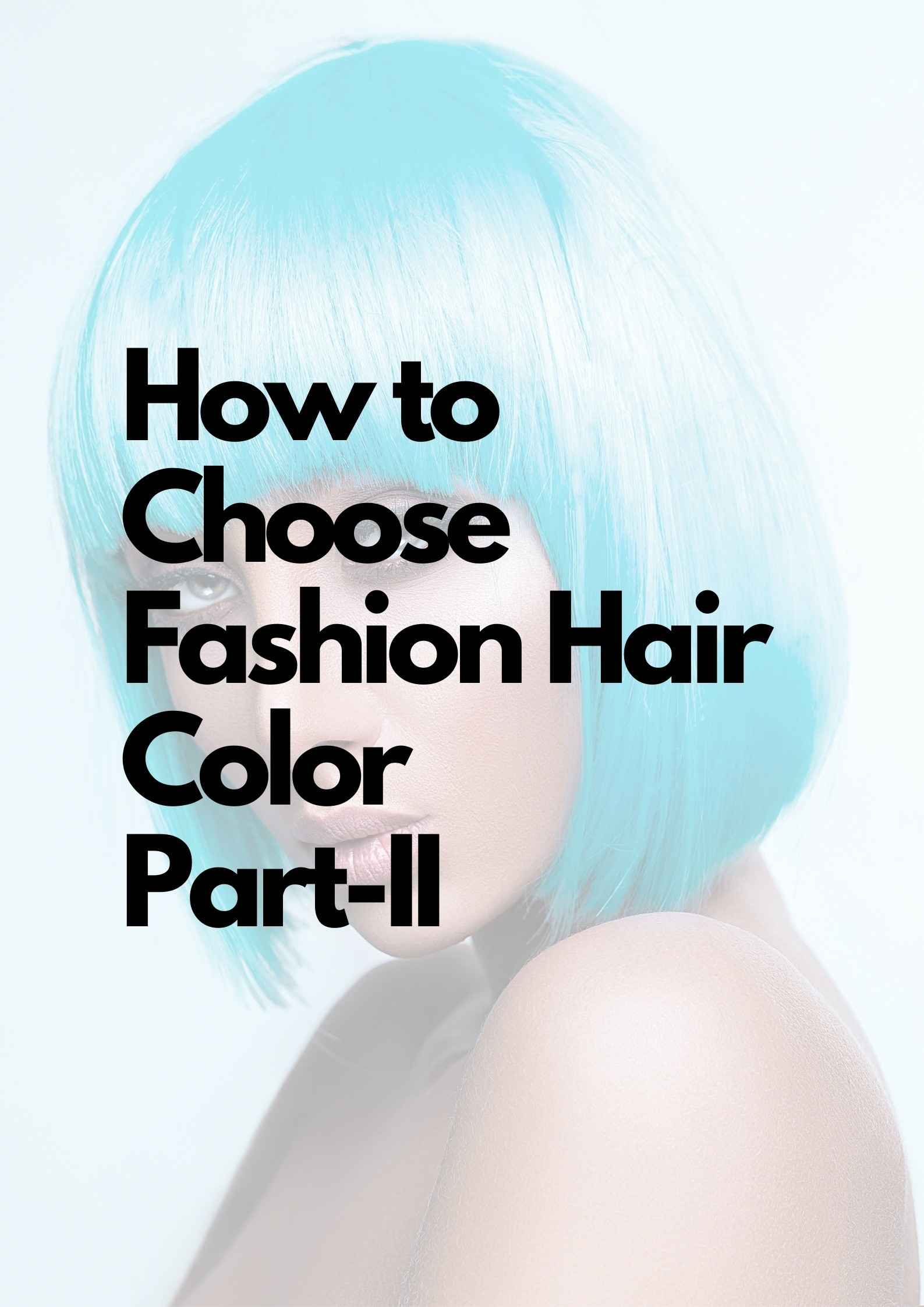 How to Choose Fashion Hair Color